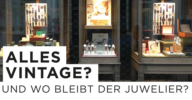 Der Verkauf von Vintage-Modellen kann ein interessantes Geschäftsmodell für den Juwelier sein.
