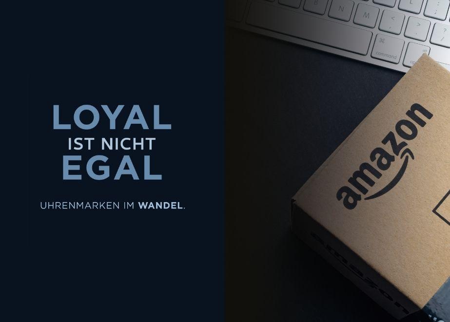 Amazon_Uhrenfachhandel_Loyal_nicht_egal_1
